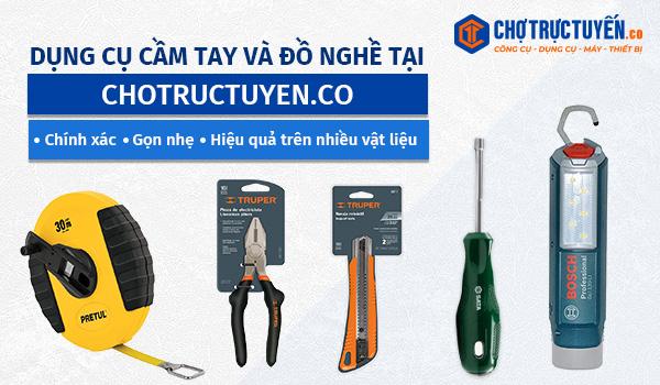 Dụng cụ và đồ nghề tại chotructuyen.co - chính xác - gọn nhẹ - hiệu quả trên nhiều vật liệu