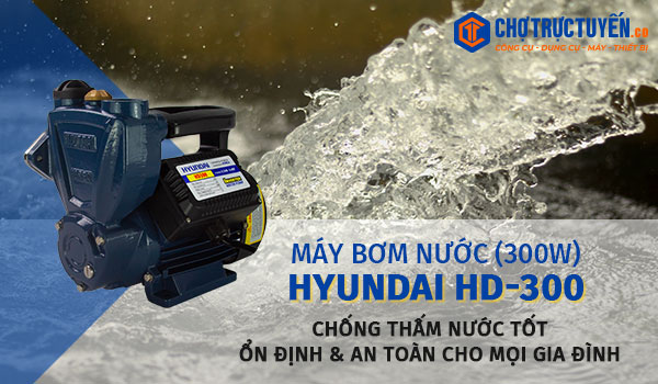 Máy bơm nước đa năng HYUNDAI HD300 - Chống thấm nước tốt - Hoạt động ổn định - An toàn cho mọi gia đình