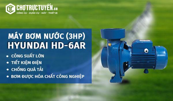 Máy bơm nước HYUNDAI HD-6AR (3HP) - Công suất lớn - Tiết kiệm điện - Chống quả tải - Bơm được hóa chất công nghiệp