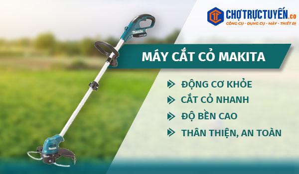 Máy cắt cỏ Makita - Động cơ khỏe - Độ bền cao - Độ bền cao - Dễ sử dụng và bảo quản