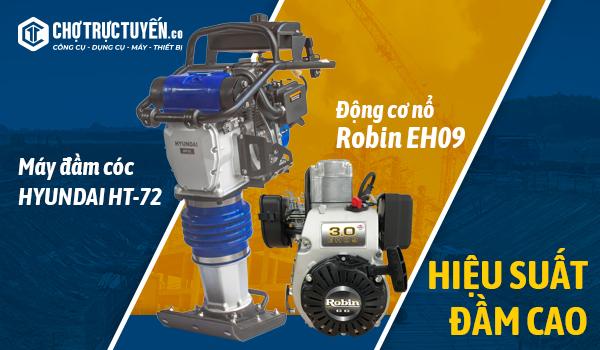 Các máy đầm cóc HYUNDAI HT-72  với động cơ Robin EH09 Hiệu suất đầm cao