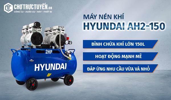 Máy nén khí HYUNDAI AH2-150 Bình chứa khí lớn 50L; Hoạt động mạnh mẽ; Đáp ứng nhu cầu nhỏ và vừa.