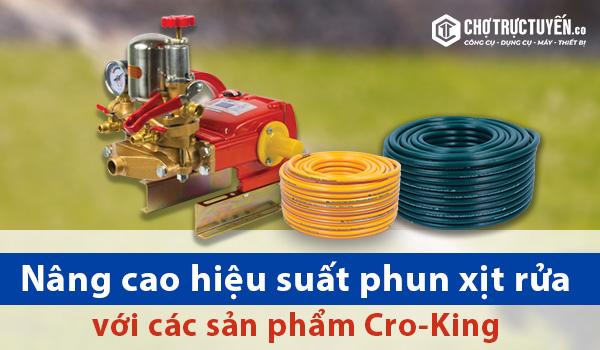 Nâng cao hiệu suất phun xịt rửa với các sản phẩm Cro-King