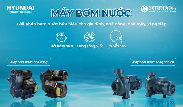 máy bơm nước thương hiệu hyundai tại chotructuyen.co