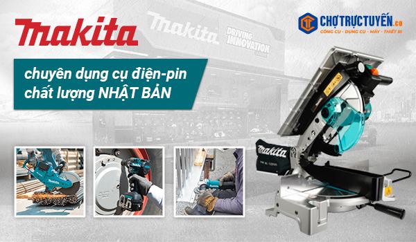 Makita-chuyên dụng cụ điện-pin chất lượng Nhật Bản