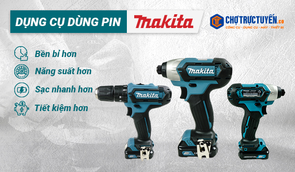 Makita - Sản phẩm dùng pin chất lượng cao