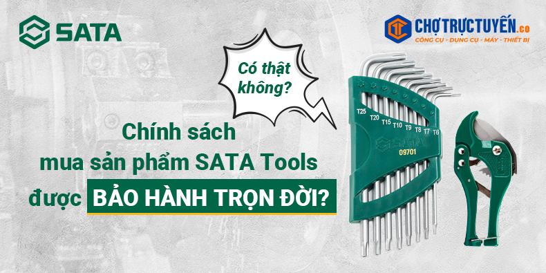 [Có thật không] - Chính sách mua sản phẩm SATA Tools được bảo hành trọn đời?