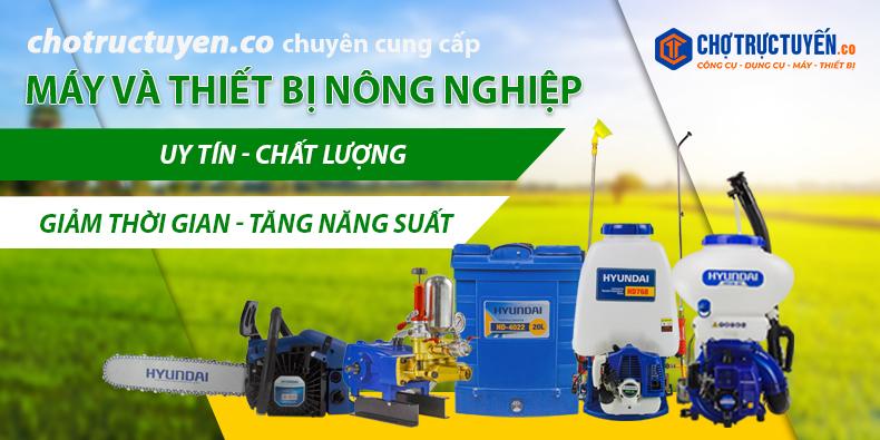 Chuyên cung cấp máy và thiết bị nông nghiệp uy tín, chất lượng
