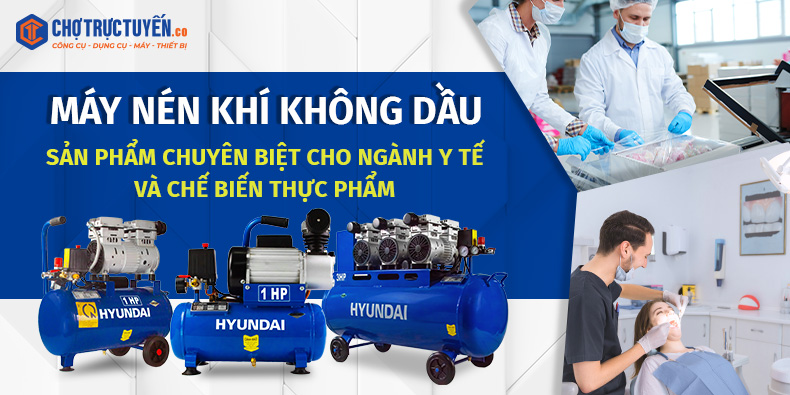 Máy nén khí không dầu - sản phẩm chuyên biệt cho ngành y tế và chế biến thực phẩm