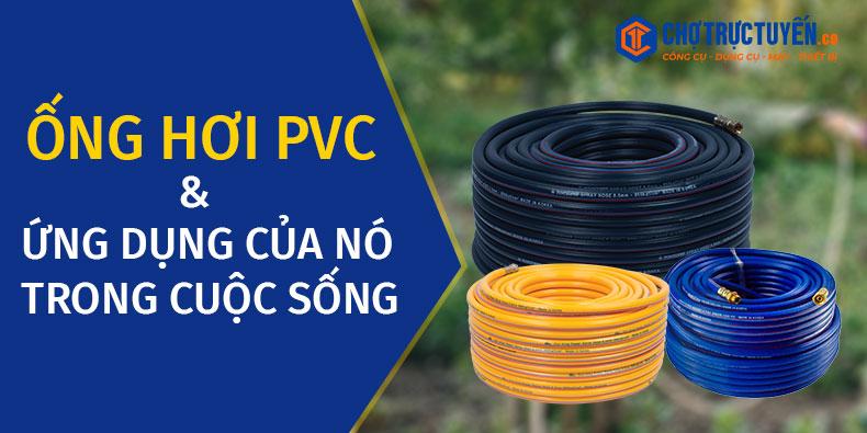Ống hơi PVC và những ứng dụng của nó trong cuộc sống