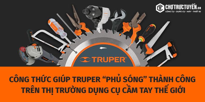 """Công thức giúp TRUPER """"phủ sóng"""" thành công thị trường dụng cụ cầm tay thế giới"""